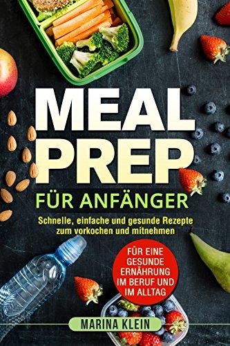 Amazoncom Meal Prep Für Anfänger Schnelle Einfache Und Gesunde
