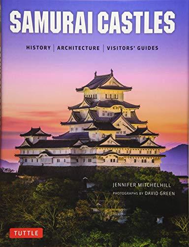 Samurai Castles: History / Architecture / Visitors' Guides