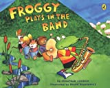 Froggy Plays in the Band, Jonathan London, 0142400513