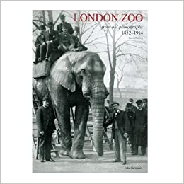 Book London Zoo from Old Photographs 1852-1914
