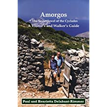Amorgos: The Secret Jewel of the Cyclades: A Visitor's and Walker's Guide