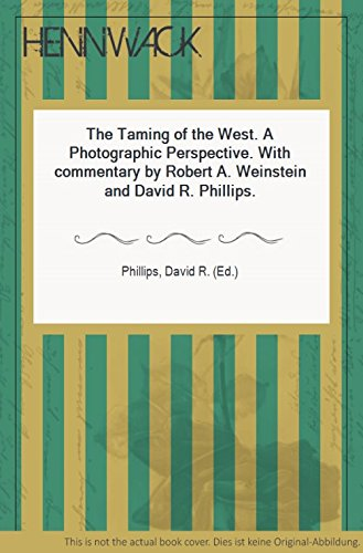 The Taming of the West: A Photographic Perspective