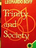 Trinity and Society : Theology and Liberation, Boff, Leonardo, 0883446235