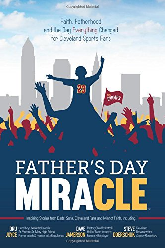 Read Online Father's Day Miracle: Faith, Fatherhood and the Day Everything Changed for Cleveland Sports Fans pdf epub