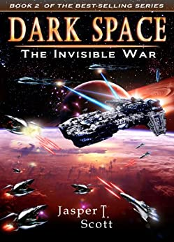 Dark Space (Book 2): The Invisible War by [Scott, Jasper T.]