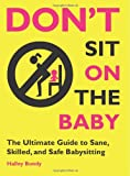 Don't Sit on the Baby!, Halley Bondy, 0982732236