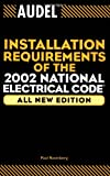 Audel Installation Requirements of the 2002 National Electrical Code, Paul Rosenberg, 0764542788