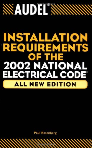 Audel Installation Requirements of the 2002 National Electrical Code (Audel Installation Requirements of the National El