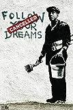 Pyramid America Follow Your Dreams Banksy Poster 12x18 inch