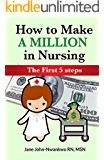 How to Make a Million in Nursing: The First 5 Steps