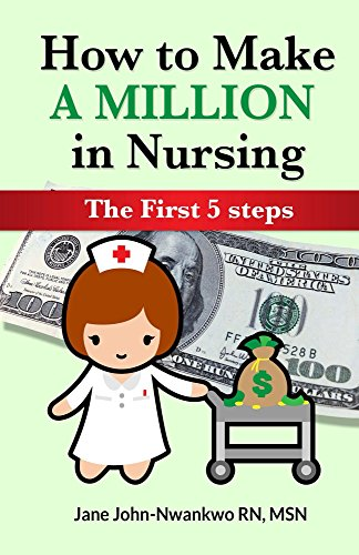 How to Make a Million in Nursing