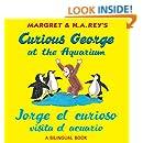 Jorge el curioso visita el acuario /Curious George at the Aquarium (bilingual edition) (Spanish and English Edition)