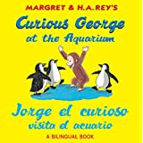 Jorge el curioso visita el acuario /Curious George at the Aquarium (bilingual edition) (Spanish and English Edition)