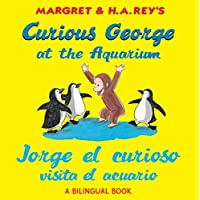Jorge el curioso visita el acuario /Curious George at the Aquarium (bilingual...
