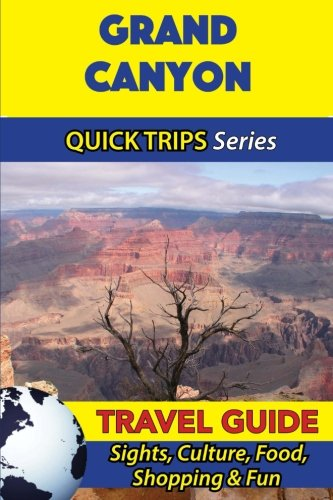 Download Grand Canyon Travel Guide (Quick Trips Series): Sights, Culture, Food, Shopping & Fun PDF