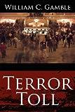 Terror Toll, William C. Gamble, 142598407X