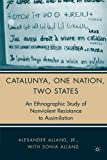 img - for Catalunya, One Nation, Two States: An Ethnographic Study of Nonviolent Resistance to Assimilation book / textbook / text book