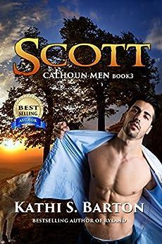 Scott: Calhoun Men-Erotic Paranormal Wolf Shifter Romance by [Barton, Kathi S.]