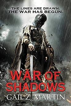 War of Shadows (The Ascendant Kingdoms Saga Book 3) by [Martin, Gail Z.]