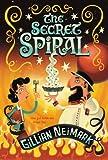 The Secret Spiral, Gillian Neimark, 1416980415