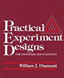 Practical Experiment Designs for Engineers and Scientists, William J. Diamond, 0534979920