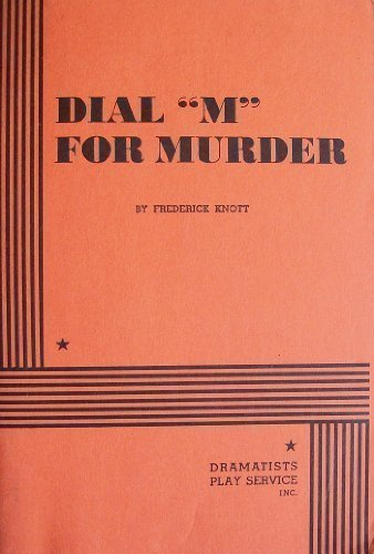 Dial M for Murder by Frederick Knott, Knott, Frederick published by Dramatists Play Service, Inc. (1998) (Dial M For Murder Play compare prices)