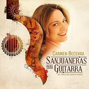 Sanjuaneras para Guitarra del Maestro García Muñoz de Carmen ...
