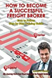 How To Become A Successful Freight Broker: My Journey from Fast Food Manager to Freight Broker