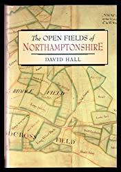 The open fields of Northamptonshire (The publications of the Northamptonshire Record Society)