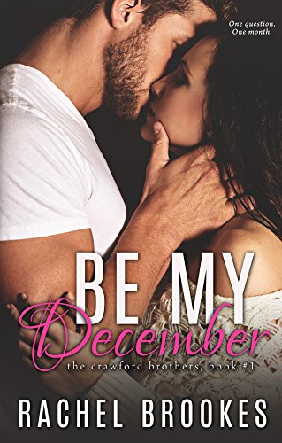 Be My December (The Crawford Brothers Book 1) by [Brookes, Rachel]