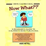 I Wrote a Children's Book... Now What? | Mike Artell