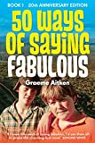 50 Ways of Saying Fabulous: Book 1  20th Anniversary Edition