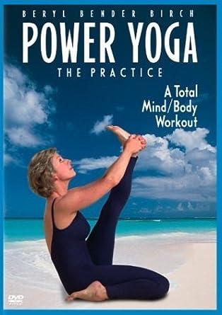 Beryl Bender Birch Power Yoga: The Practice by Image ...