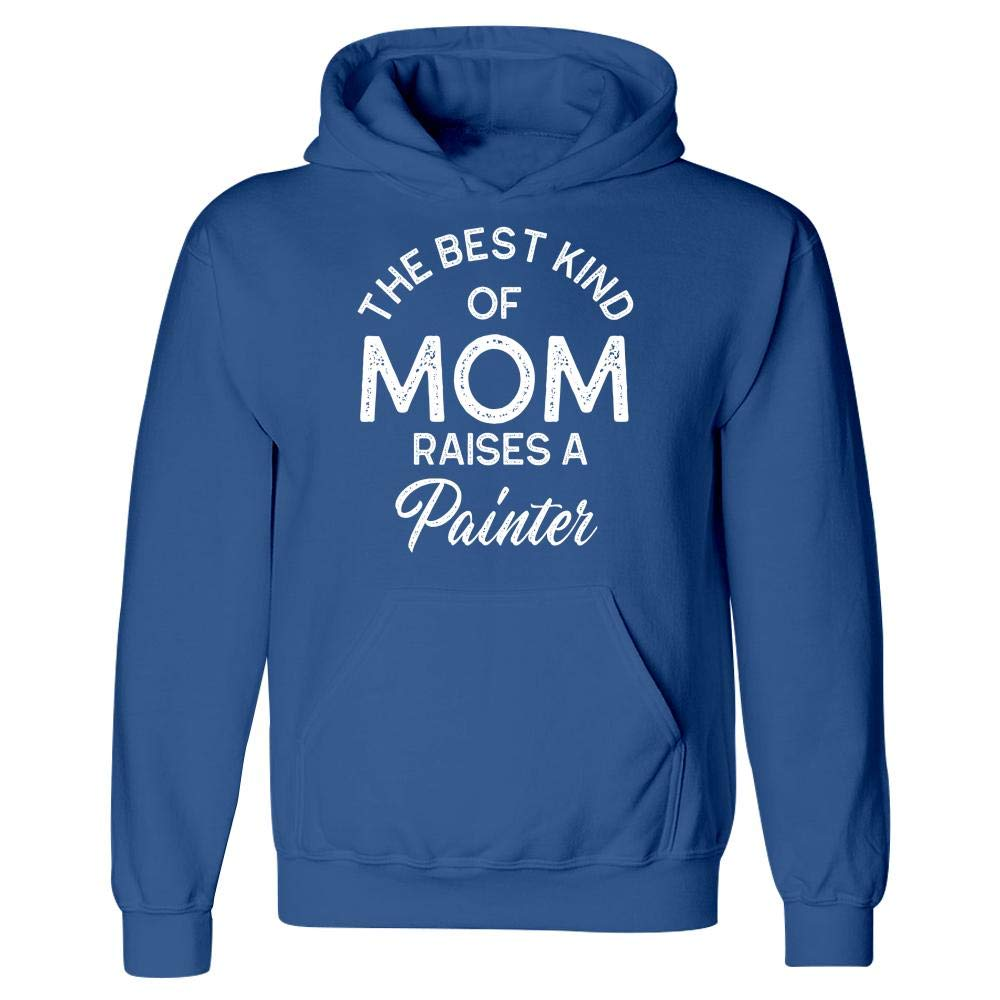 Hoodie The Best Kind of Mom Raises A Painter