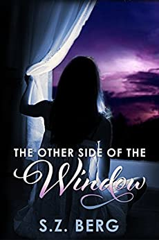 The Other Side of the Window: Complete Novel (Windows Series) by [Berg, S.Z.]