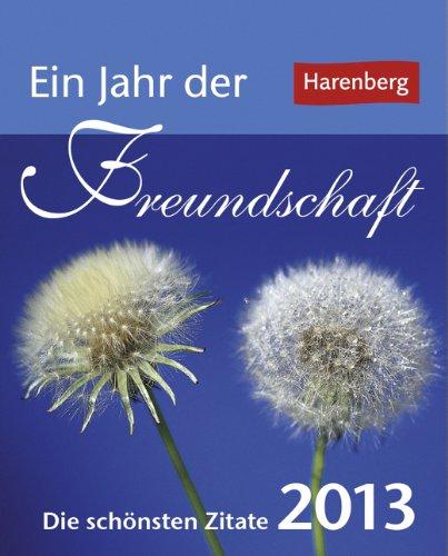 Ein Jahr der Freundschaft 2013 Mini-Geschenkkalender: Die schönsten Zitate