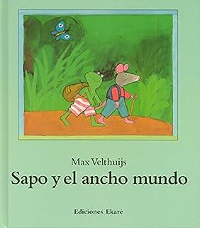 Sapo y el Ancho Mundo (Spanish Edition)