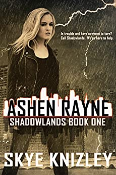 Ashen Rayne (Shadowlands Book 1) by [Knizley, Skye]