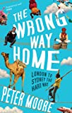 The Wrong Way HomeLondon to Sydney the hard wayIt was a severe case of hippie envy that impelled Peter Moore to travel home from London to Sydney without ever stepping on to an aeroplane. Hippies had the best music, the best drugs, the best sex. But ...