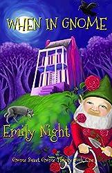 When in Gnome (Gnome Sweet Gnome Trilogy Book 1)
