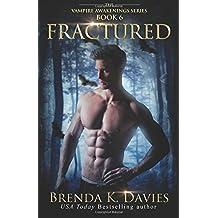 Fractured (The Vampire Awakenings Series) (Volume 6)