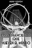 Los Financieros que mueven el mundo