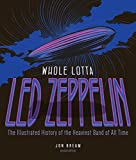 img - for Whole Lotta Led Zeppelin, 2nd Edition: The Illustrated History of the Heaviest Band of All Time book / textbook / text book