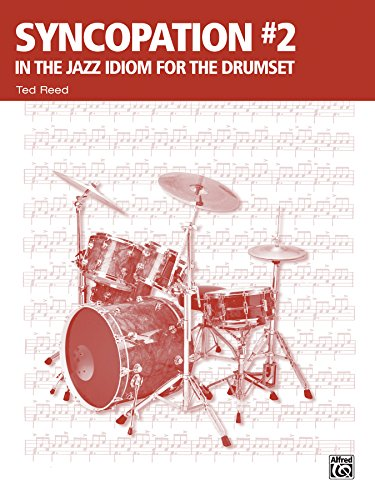 (Syncopation No. 2: In the Jazz Idiom for the Drum Set (Ted Reed Publications))
