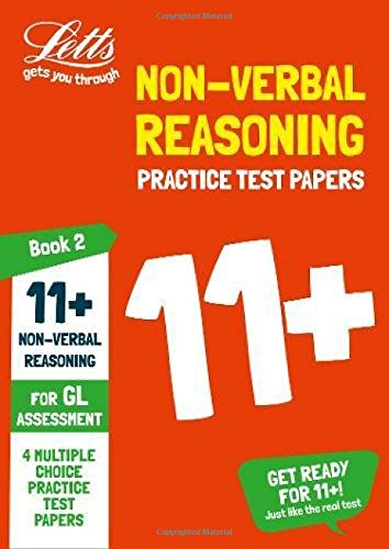 Letts 11+ Success - 11+ Non-Verbal Reasoning Practice Test Papers - Multiple-Choice: for the GL Assessment Tests: Book 2 (Best 11 Plus Practice Papers)