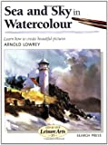 Sea and Sky in Watercolour, Arnold Lowrey, 0855329203