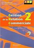 Gestion de la relation commerciale, tome 2, BTS muc : Livre de l'élève + CD - édition 2004 by J. Brassart (2004-05-05)