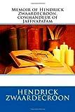 Memoir of Hendrick Zwaardecroon, Commandeur of Jaffnapatam, Hendrick Hendrick Zwaardecroon, 1494887959