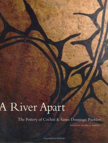 Zia Pueblo Pottery - A River Apart:  The Pottery of Cochiti & Santa Domingo Pueblos
