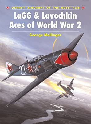LaGG & Lavochkin Aces of World War 2 (Aircraft of the Aces Book 56)